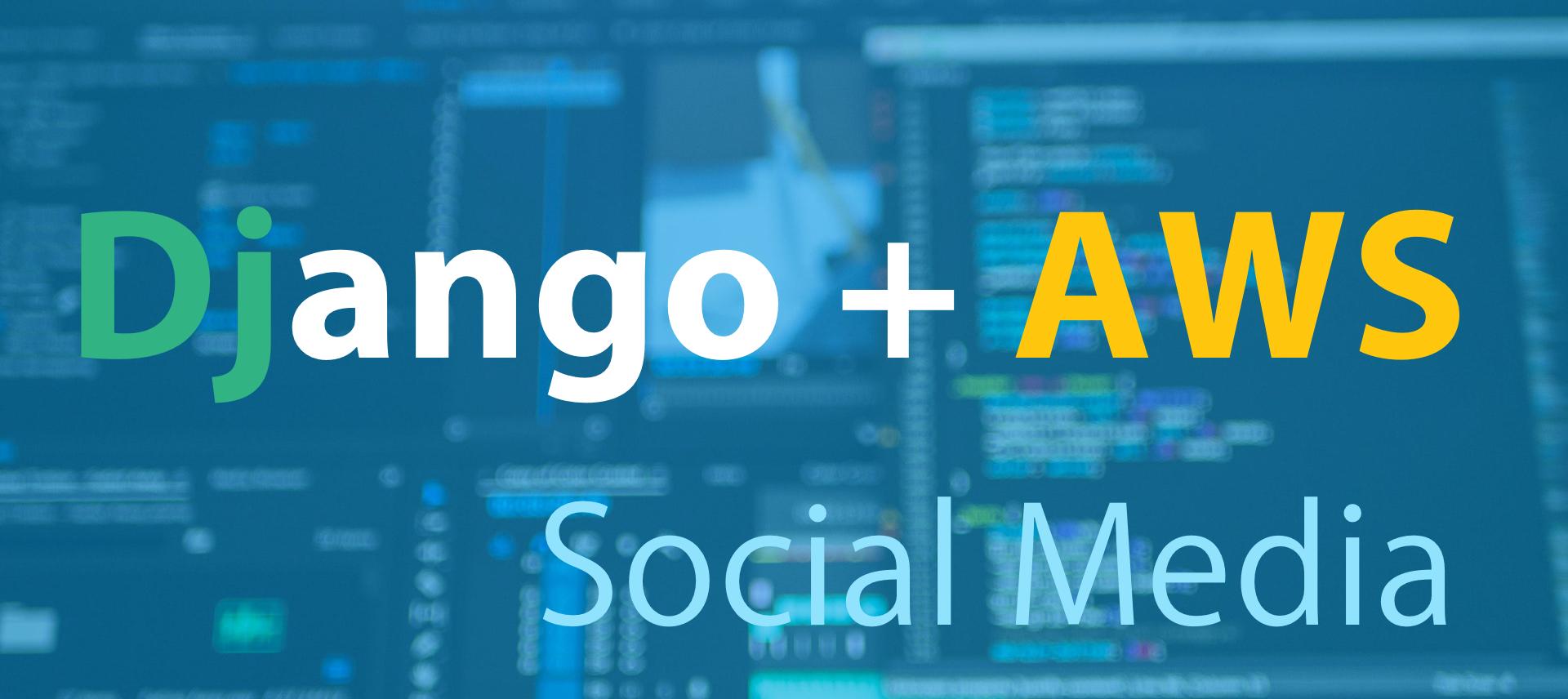 Django + AWS ソーシャルメディアSNS開発